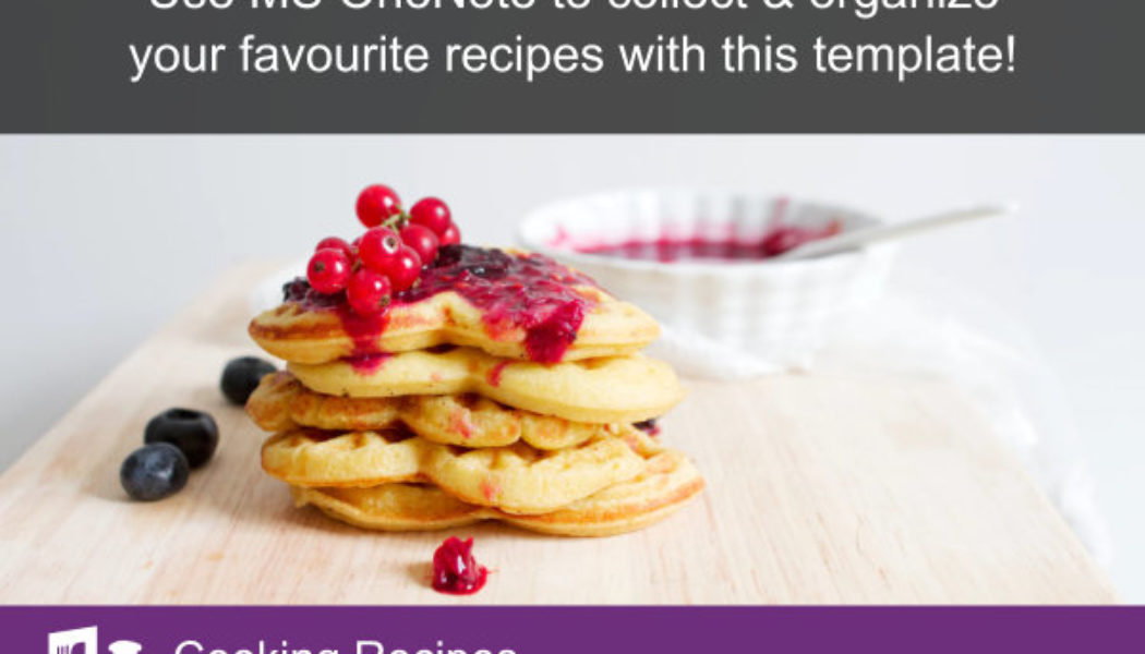 Did you know you can use OneNote to collect & organize your favourite cooking recipes? Please share.