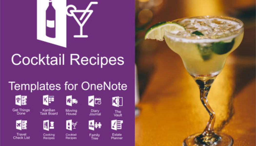 Vodka Martini, Margaritas, Cosmopolitan, Whiskey  Sour collect the recipes all in one place – using this MS OneNote template. Please share.