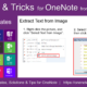 Tips and Tricks for OneNote users: MS OneNote can extract most text shown in pictures.