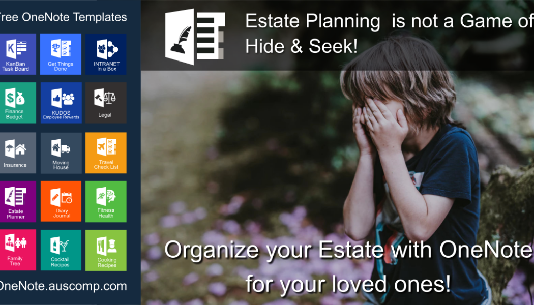 Estate Planning is not a Game of Hide and Seek! Organize your Estate using this OneNote Template!