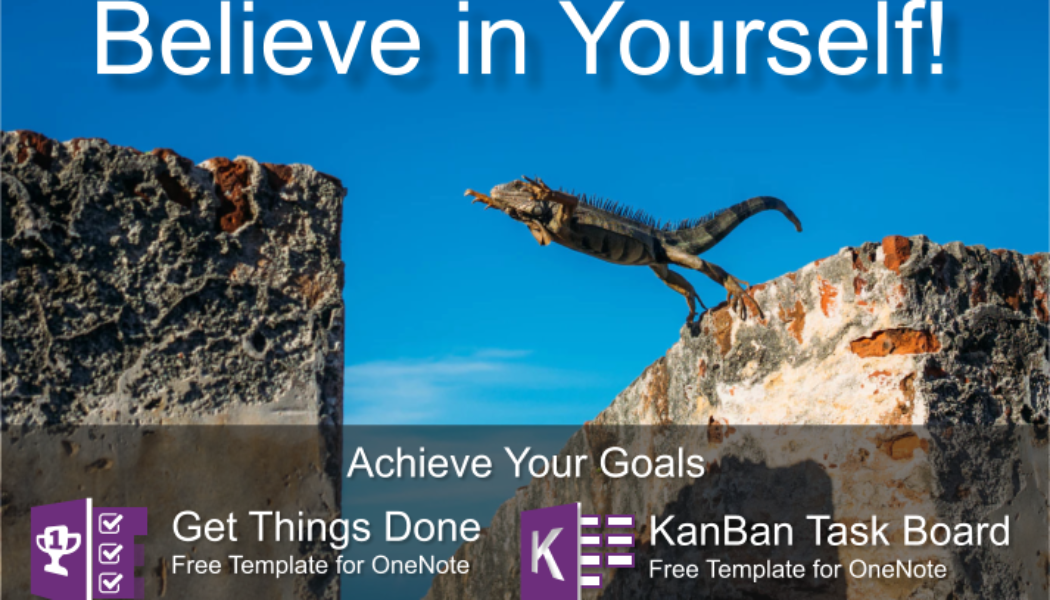 Belive in yourself! To Achive your goals using these KanBan & GTD templates for OneNote.