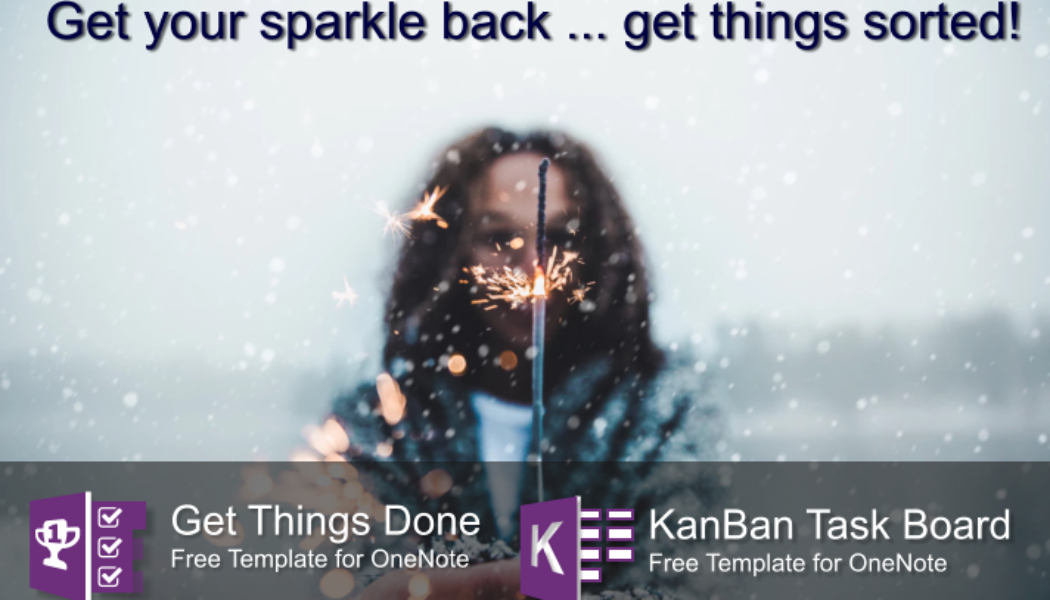 Get your sparkle back! Use these free KanBan and GTD templates for OneNote to get things sorted.