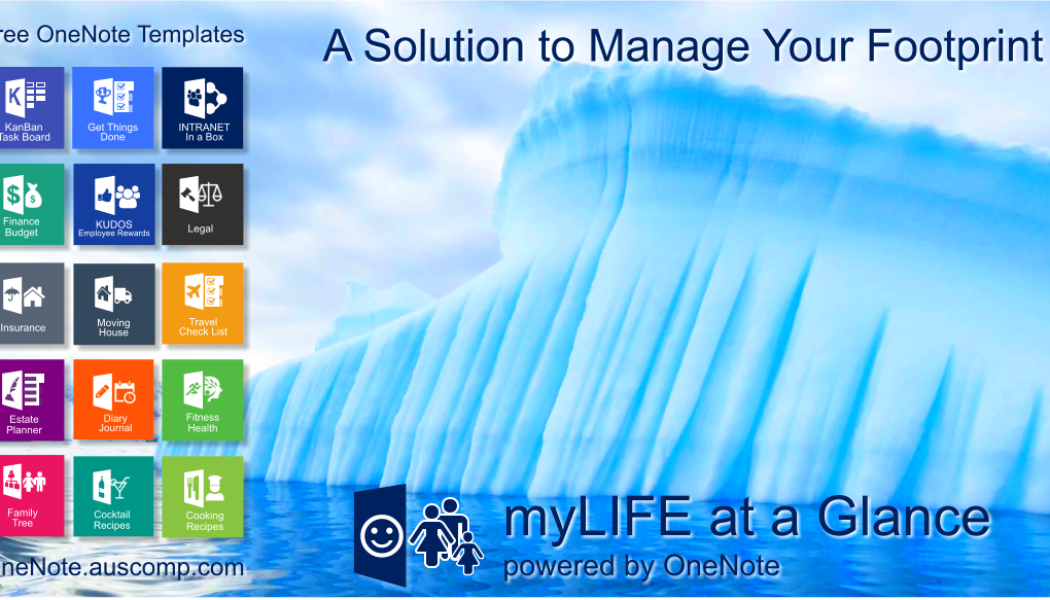 Have you thought about what happens to your life's footprint? Manage it with myLIFE for MS OneNote.