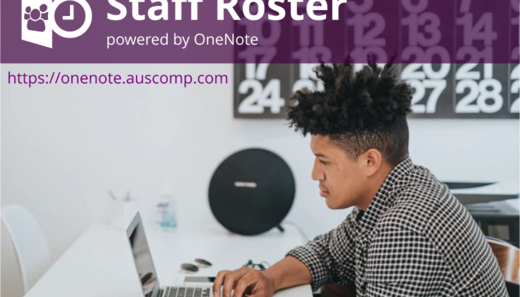Staff Roster powered by OneNote. Empower your staff – Simple, quick & easy to use.