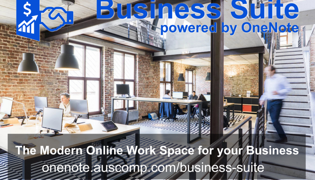 Business Suite powered by OneNote. The Modern Online Work Space Solution for your Business.