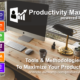Tools & Methodologies to Maximize Your Productivity.  Please Share.