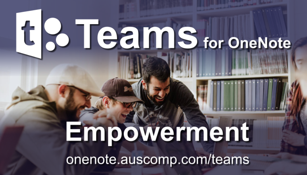 Teams for OneNote – Empowerment