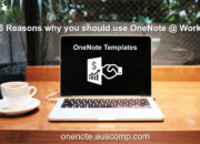 6 Reasons why you should use OneNote at Work