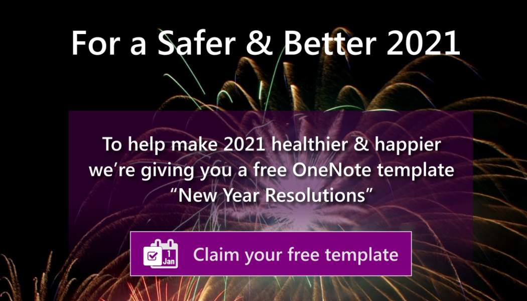 For a better and safer start to 2021. Here is a free New Year Resolutions Template for OneNote