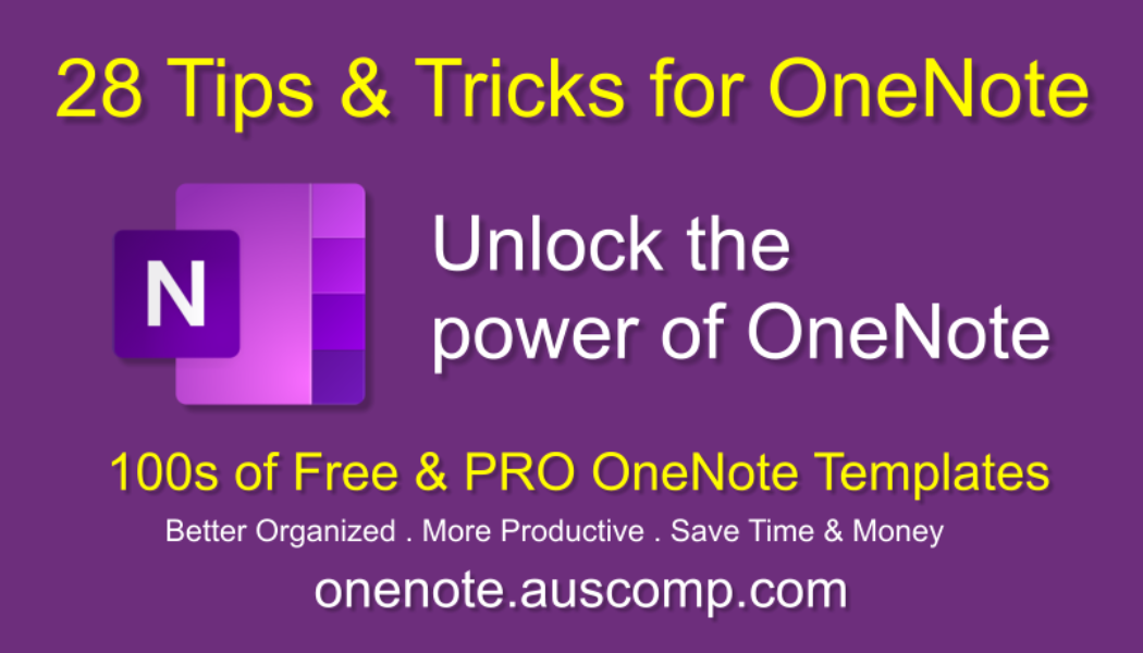 28 Tips and Tricks for OneNote users. All designed to help you get the most out of OneNote and become a pro user.