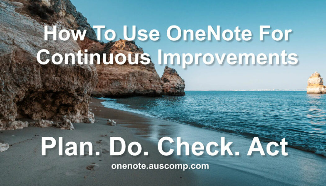 Use OneNote to-do a performance review! Plan. Do. Check. Act.